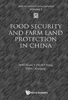Food Security and Farm Land Protection in China - Series on Chinese Economics Research 2 (Hardback)