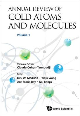 Annual Review of Cold Atoms and Molecules: Volume 1 - Annual Review of Cold Atoms and Molecules 1 (Hardback)