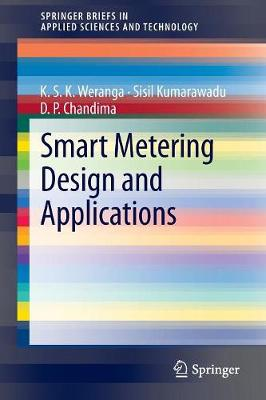 Smart Metering Design and Applications - SpringerBriefs in Applied Sciences and Technology (Paperback)