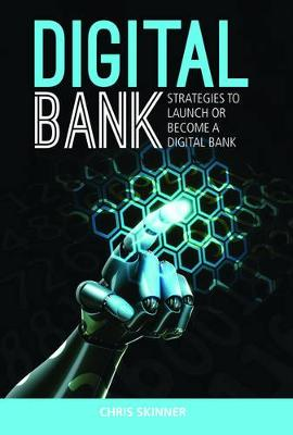Digital Bank: Strategies to Launch or Become a Digital Bank (Hardback)