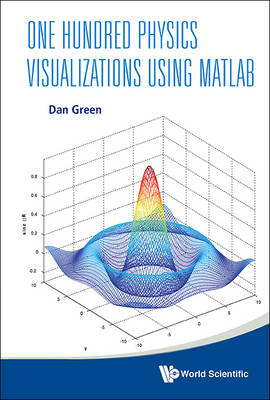 One Hundred Physics Visualizations Using MATLAB (Mixed media product)