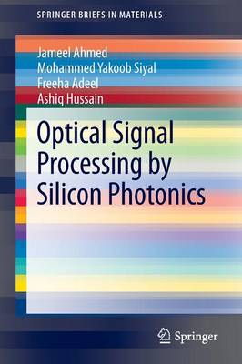 Optical Signal Processing by Silicon Photonics - SpringerBriefs in Materials (Paperback)