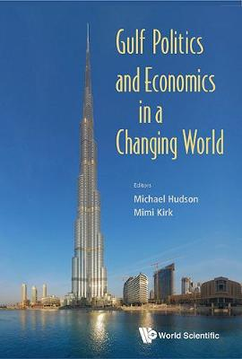 Gulf Politics and Economics in a Changing World (Hardback)