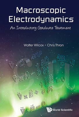 Macroscopic Electrodynamics: An Introductory Graduate Treatment (Paperback)