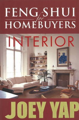 Feng Shui for Homebuyers - Interior: A Definitive Guide on Interior Feng Shui for Homebuyers (Paperback)