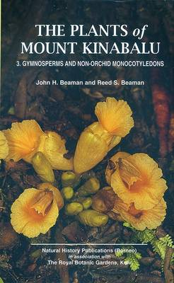 The Plants of Mount Kinabalu: Gymnosperms and Non-Orchid Monocotyledons Part 3 (Hardback)