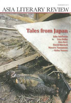 Asia Literary Review: Summer 2011 - Tales from Japan (Paperback)