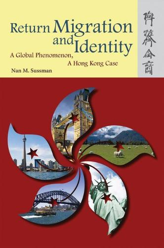 Return Migration and Identity: A Global Phenomenon, a Hong Kong Case (Paperback)