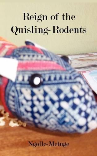 Reign of the Quisling-Rodents (Paperback)