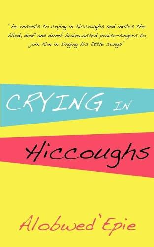 Crying in Hiccoughs (Paperback)