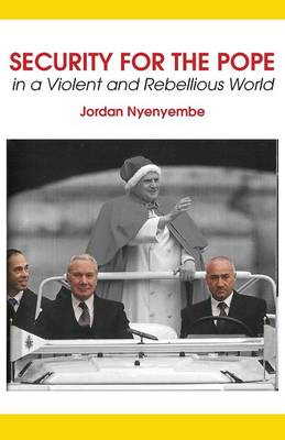Security for the Pope. in a Violent and Rebellious World (Paperback)