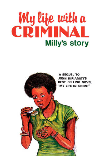 My Life with a Criminal - Makers of Kenya's History 08 (Paperback)