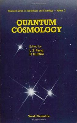 Quantum Cosmology - Advanced Series in Astrophysics & Cosmology 3 (Hardback)