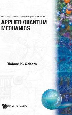 Applied Quantum Mechanics - World Scientific Lecture Notes in Physics v. 13 (Hardback)