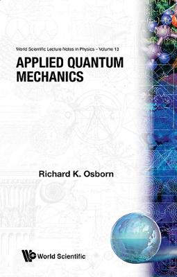 Applied Quantum Mechanics - World Scientific Lecture Notes in Physics v. 13 (Paperback)