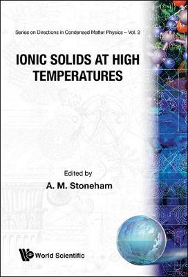 Ionic Solids at High Temperatures - Series on Directions in Condensed Matter Physics Vol 2 (Hardback)