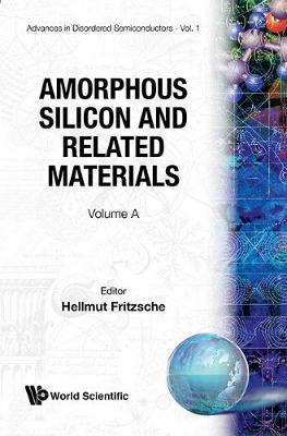Amorphous Silicon and Related Materials - Advances in disordered semiconductors 1 (Paperback)