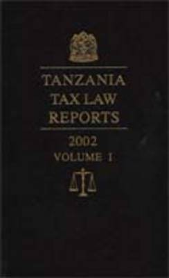 Tanzania Tax Law Reports 2003: v. 2 (Hardback)