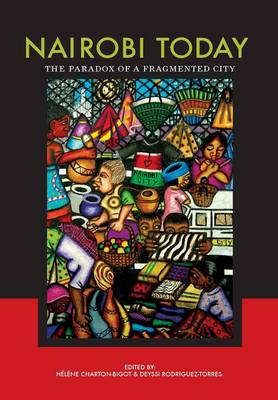 Nairobi Today: The Paradox of a Fragmented City (Paperback)