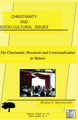 Christianity and Socio-cultural Issues: The Charismatic Movement and Contextualization of the Gospel in Malawi (Paperback)