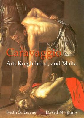 Caravaggio: Art, Knighthood, and Malta (Paperback)