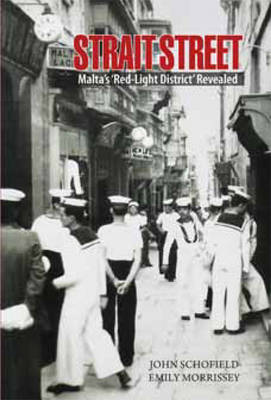 Strait Street: Malta's 'red Light District' Revealed (Paperback)