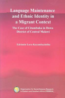 Language Maintenance and Ethnic Identity in a Migrant Context. the Case of Citumbuka in Dowa District of Central Malawi (Paperback)