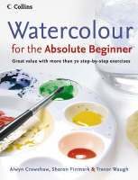 Watercolour for the Absolute Beginner