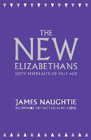 The New Elizabethans: Sixty Portraits of Our Age (Hardback)