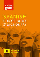 Collins Gem Spanish Phrasebook and Dictionary: Collins Spanish Phrasebook and Dictionary Gem Edition: Essential Phrases and Words in a Mini, Travel Sized Format