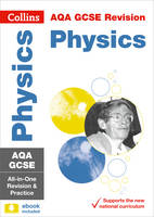 AQA GCSE Physics: All-in-One Revision and Practice