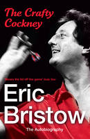 Eric Bristow - the Autobiography