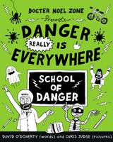 Danger Really is Everywhere: School of Danger