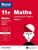 Bond 11+: Maths: Assessment Papers: Book 1
