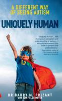 Uniquely Human: A Different Way of Seeing Autism (Hardback)