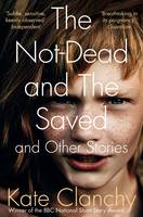 The Not-Dead and the Saved and Other Stories