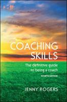 Coaching Skills: The Definitive Guide to Being a Coach