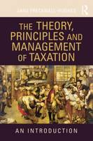 The Theory, Principles and Management of Taxation