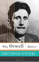 Why Orwell Matters (Paperback)