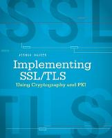 Implementing SSL/TLS Using Cryptography and PKI