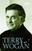 Terry Wogan, is it Me?