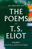 T.S. Eliot: Volume 1