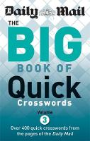 The Daily Mail: Big Book of Quick Crosswords: 3