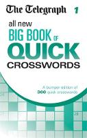 The Telegraph All New Big Book of Quick Crosswords: 1