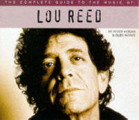 The Complete Guide to the Music of Lou Reed