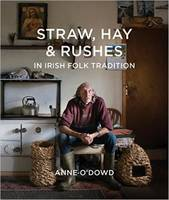 Straw, Hay & Rushes in Irish Folk Tradition