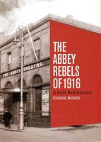 The Abbey Rebels of Easter 1916