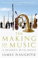 The Making of Music: A Journey with Notes (Paperback)