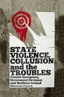 State Violence, Collusion and the Troubles
