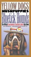 Yellow Dogs, Hushpuppies, and Bluetick Hounds